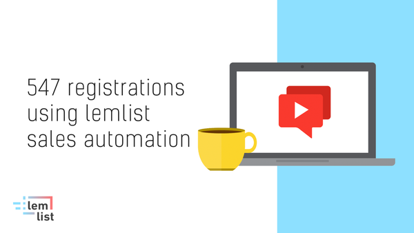 [#OutreachStories] 547 webinar registrations using lemlist sales automation